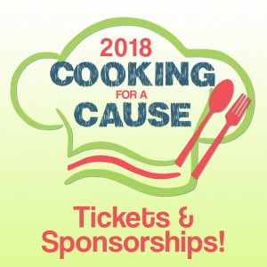 Click here to purchase tickets and sponsorships for Cooking for a Cause 2018